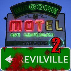 Motel Gore 2: Evilville