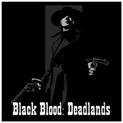 Black Blood: Deadlands