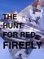 The Hunt for Red Firefly