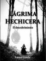 Lágrima Hechicera: El descubrimiento