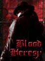 Blood Heresy - El principio del fin