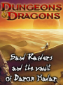 Sand raiders and the vault of Darom Madar