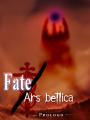 Fate / Ars Bellica - Prólogo