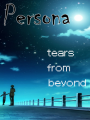 PERSONA: Tears From Beyond