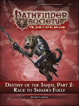 PFS 515 -- Destiny of the sands, part II: Race to Seeker